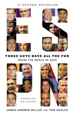 Those Guys Have All the Fun By Miller, James Andrew/ Shales, Tom